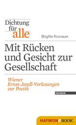 Dichtung für alle: Mit Rücken und Gesicht zur Gesellschaft - Wiener Ernst-Jandl-Vorlesungen zur Poetik