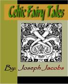 Joseph Jacobs: Celtic Fairy Tales