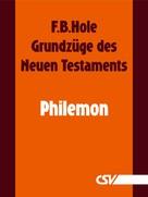 F. B. Hole: Grundzüge des Neuen Testaments - Philemon