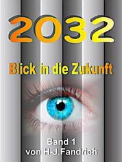 2032 .. Blick in die Zukunft… - Ein interaktives eBook... Globalisierung, neue Technologien, Klimawandel und viel zu viele Menschen auf der Erde verändern binnen kurzer Zeit die Welt... Schnallen Sie sich besser an…