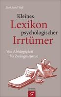Burkhard Voß: Kleines Lexikon psychologischer Irrtümer ★★★