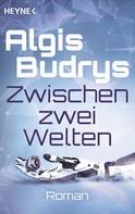 Algis Budrys: Zwischen zwei Welten ★★★★