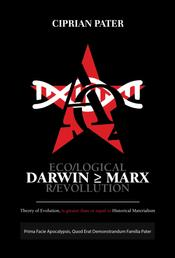 DARWIN ≥ MARX - ECO/LOGICAL R/EVOLUTION - Theory of Evolution, is greater than or equal to Historical Materialism?