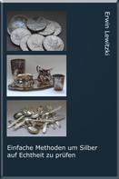 Erwin Lewitzki: Einfache Methoden um Silber auf Echtheit zu prüfen