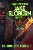 L.C. Frey: Dämonen-Detektiv Jake Sloburn: Die komplette Staffel 1