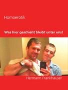 Hermann Frankhauser: Was hier geschieht bleibt unter uns! ★★★