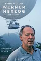 Moritz Holfelder: Werner Herzog ★★★★