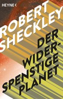 Robert Sheckley: Der widerspenstige Planet ★★★★★