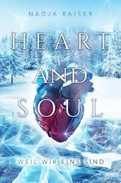 Heart and Soul - weil wir eins sind