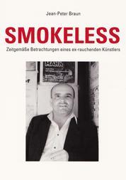 Smokeless - Zeitgemäße Betrachtungen eines ex-rauchenden Künstlers