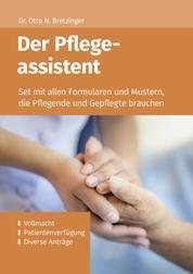Der Pflegeassistent - Set mit allen Formularen und Mustern, die Pflegende und Gepflegte brauchen – u.a. Vollmacht, Patientenverfügung, Diverse Anträge