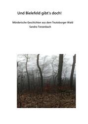 Und Bielefeld gibt es doch! - Mörderische Geschichten aus dem Teutoburger Wald
