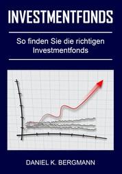 Investmentfonds - So finden Sie die richtigen Investmentfonds