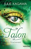 Julie Kagawa: Talon - Drachenzeit ★★★★★