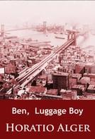 Horatio Alger: Ben, Luggage Boy