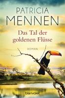 Patricia Mennen: Das Tal der goldenen Flüsse ★★★★