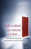 Herbert Koch: Gott wohnt in einem Lichte ... ★★★★