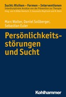 Marc Walter: Persönlichkeitsstörungen und Sucht ★★★★