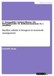 Bacillus subtilis. A bioagent in nematode management