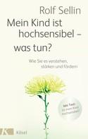 Rolf Sellin: Mein Kind ist hochsensibel - was tun? ★★★★★
