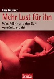 Mehr Lust für ihn - Was Männer beim Sex verrückt macht