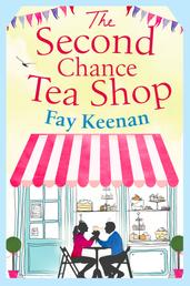 The Second Chance Tea Shop - The perfect romantic summer read