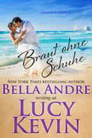 Bella Andre: Braut ohne Schuhe (Married in Malibu 3) ★★★★