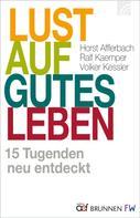 Horst Afflerbach: Lust auf gutes Leben