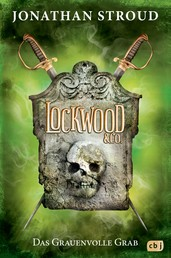 Lockwood & Co. - Das Grauenvolle Grab