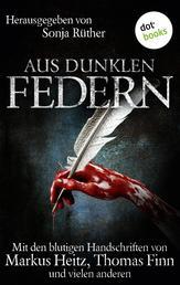 Aus dunklen Federn - Mit den blutigen Handschriften von Markus Heitz, Thomas Finn und vielen anderen