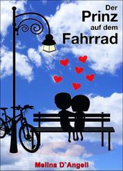 Der Prinz auf dem Fahrrad - Ein humorvoller Liebesroman