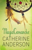 Catherine Anderson: Magia comanche