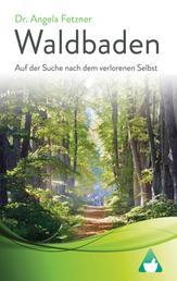 Waldbaden - Auf der Suche nach dem verlorenen Selbst