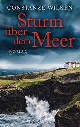 Sturm über dem Meer - Roman