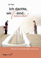 Jan Yager: Ich dachte wir sind Freunde! ★★★