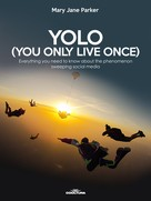 Mary Jane Parker: YOLO (You Only Live Once)