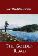 L. M. Montgomery: The Golden Road