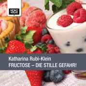 Fructose - Die stille Gefahr!