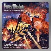 "Perry Rhodan Silber Edition 90: Gegner im Dunkel - Perry Rhodan-Zyklus ""Aphilie"" - Komplettversion"