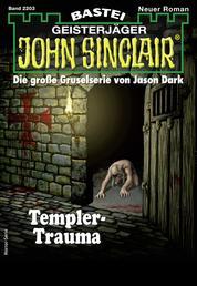 John Sinclair 2203 - Horror-Serie - Templer-Trauma