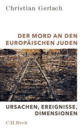 Der Mord an den europäischen Juden - Ursachen, Ereignisse, Dimensionen