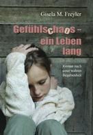 Gisela M. Freyler: Gefühlschaos – ein Leben lang ★★★