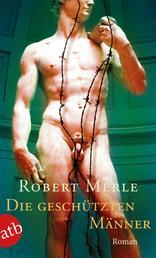 Die geschützten Männer - Roman