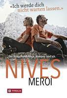 Nives Meroi: Ich werde dich nicht warten lassen ★★★★