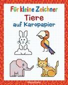 Norbert Pautner: Für kleine Zeichner - Tiere auf Karopapier ★★★★