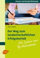 Rainer Langosch: Der Weg zum landwirtschaftlichen Erfolgsbetrieb