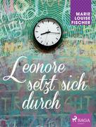 Marie Louise Fischer: Leonore setzt sich durch