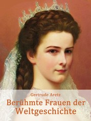 Berühmte Frauen der Weltgeschichte - Biografien