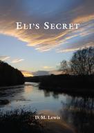 D M Lewis: Eli's Secret