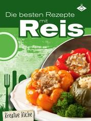 Die besten Rezepte mit Reis - 50 tolle Reis-Ideen für jeden Tag